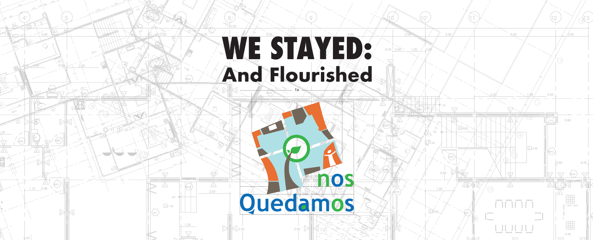 WE STAYED: And Flourished.